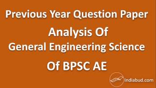 previous year question paper analysis of general engineering science of bpsc ae exam