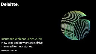 Insurance Webinar Series 2020; New Asks And New Answers Drive The Need For New Stories