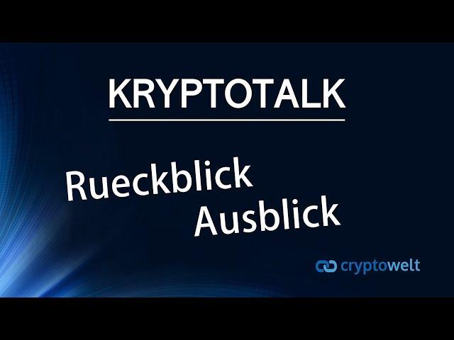 Kryptotalk - Rück- und Ausblick der Woche