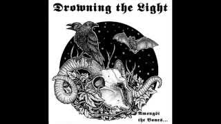 Drowning the Light - Without Regret...