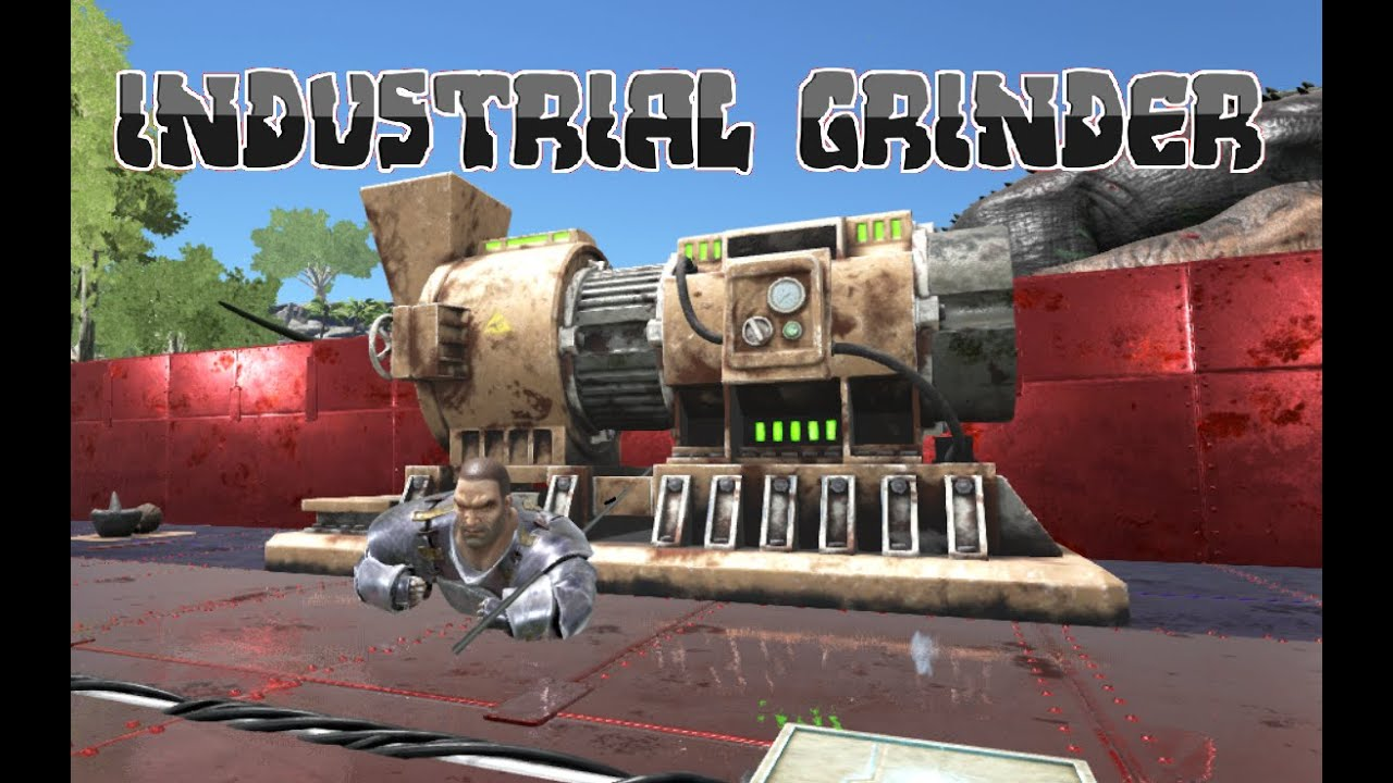 ARK: Survival Evolved INDUSTRIAL GRINDER MOD - YouTube