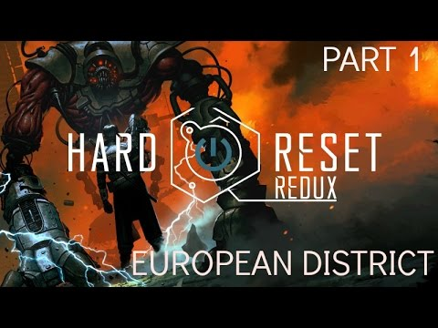 Hard Reset : Redux - Gameplay - (Ps4) - Part 1  - European District
