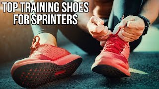 BEST SHOES FOR SPRINTERS OR FAST WORKOUTS.