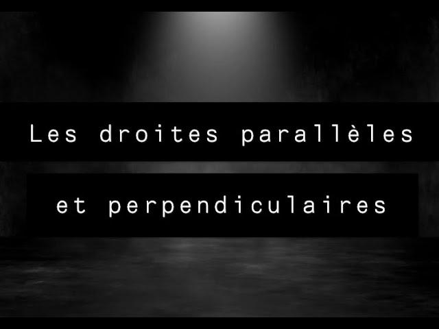 Droites parallèles et Droites perpendiculaires - Cours Complet - Maths 6ème