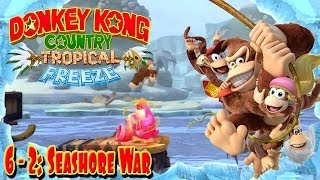 "Donkey Kong Country: Tropical Freeze - Part 50 | ""Seashore War"" 6-2 100% Walkthrough!"