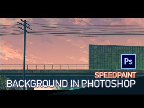 【Speedpaint】BACKGROUND PAINTING IN PHOTOSHOP