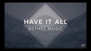 Have It All (Backing Track) by Bethel Music