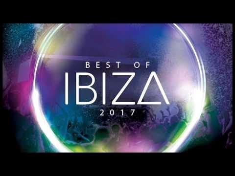 Best of Ibiza 2017 - Mixtape