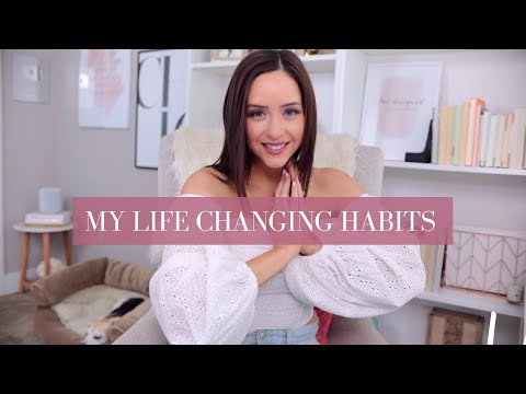 DAILY HABITS THAT CHANGED MY LIFE