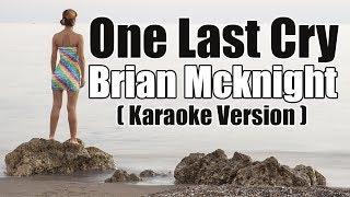 One Last Cry - Brian Mcknight ( Karaoke Version)