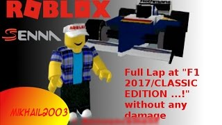 """ROBLOX: Full Lap at """"F1 2017/CLASSIC EDITION ...!"""" without any damage"""