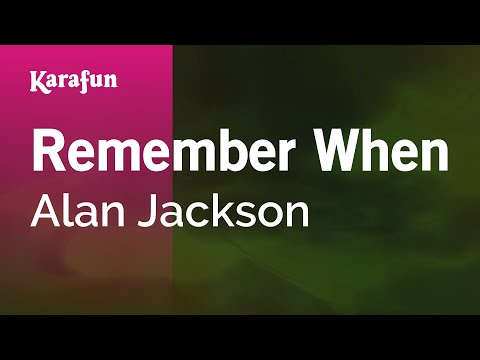 Karaoke Remember When - Alan Jackson *