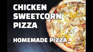 Chicken Sweetcorn Pizza - Homemade Pizza - Chicken Pizza Youtube