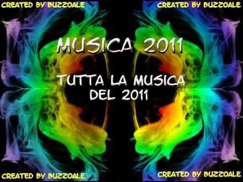 Musica 2011 - TUTTE le canzoni più ascoltate, ballate e di moda del 2011 - Mix 100 songs
