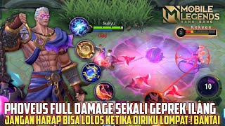 Jajal Phoveus Full Damage Gila Sakit Banget  -  Mobile Legends