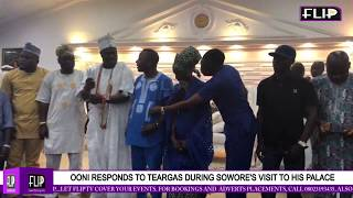 Gambar cover OONI RESPONDS TO TEARGAS DURING SOWORE'S VISIT TO HIS PALACE