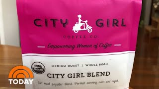 Inside The Coffee Brand Brewing Up Female Empowerment | TODAY