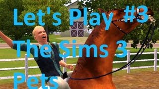 Let's Play: The Sims 3 Pets (part 3)