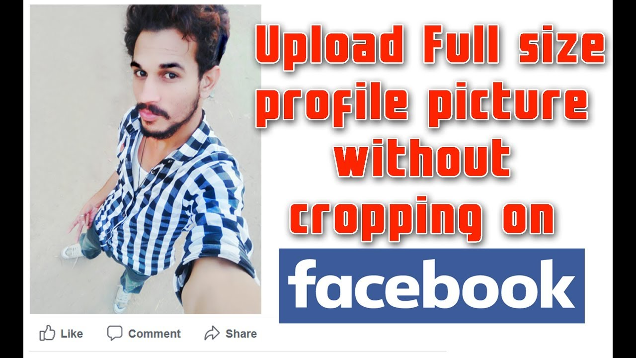 How to Upload Full size profile picture without cropping ...