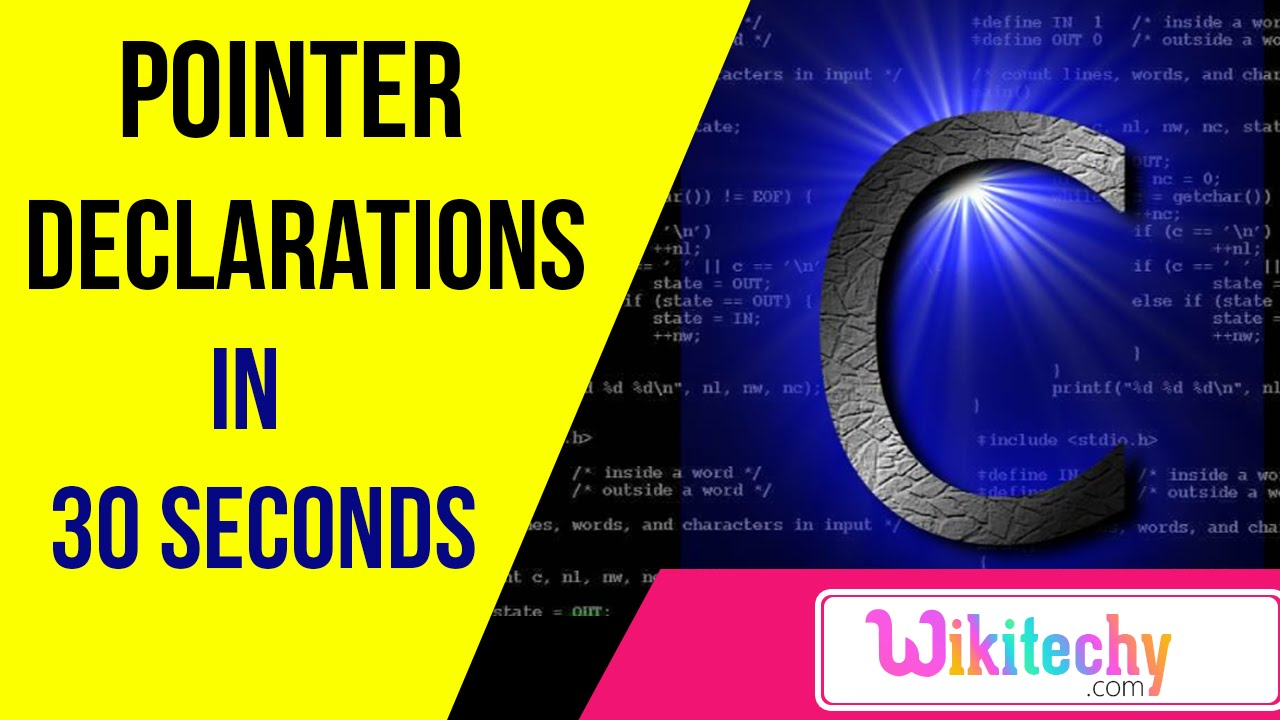 what are the pointer declarations used in c c programming what are the pointer declarations used in c c programming interview questions wikitechy com