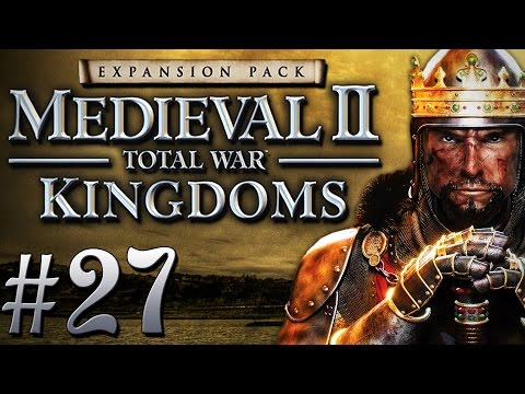"Dark Plays: Medieval II: Total War: Kingdoms [27] - ""The Starved Prince"""