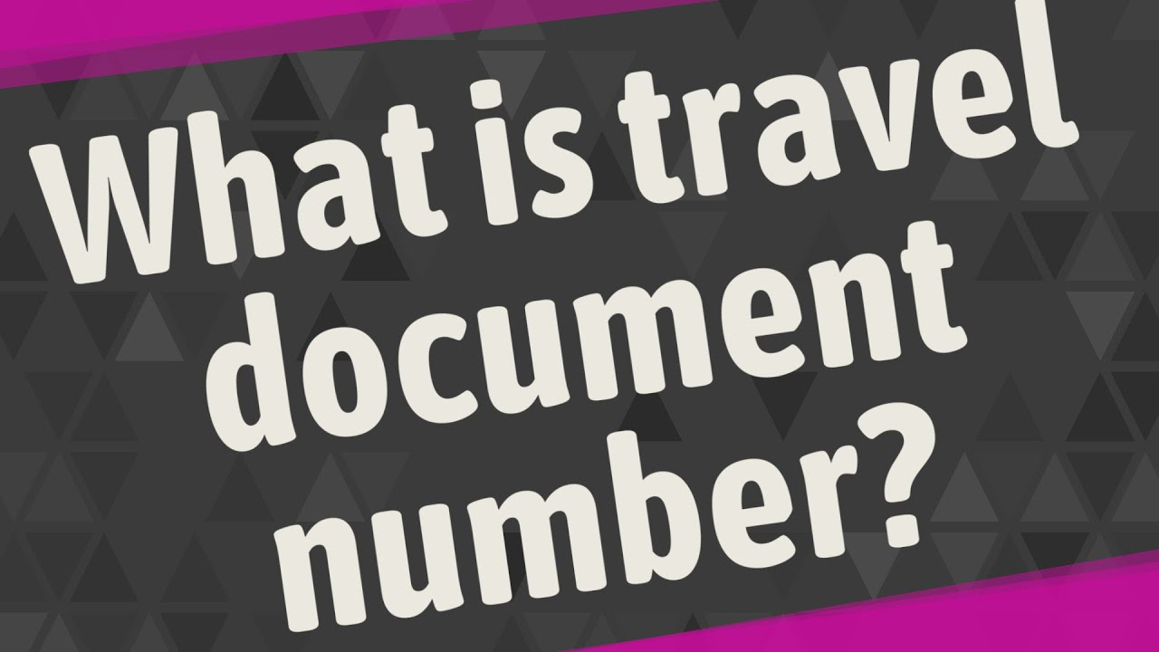 What Is Travel Document Number Youtube