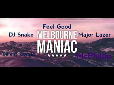 McPhillip - Feel Good (ft Selena Gomez, Major Lazer, DJ Snake) (Melbourne Manic Remix)(Audio)