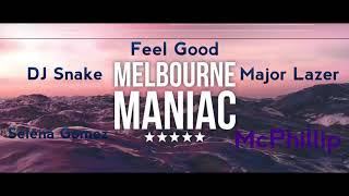 Mcphillip Feel Good ft Selena Gomez, Major Lazer, DJ Snake Melbourne Manic Remix Audio.mp3