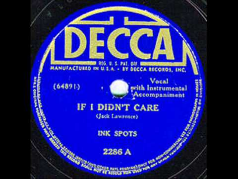 ✌ The Ink Spots — If I Didn't Care (1939)
