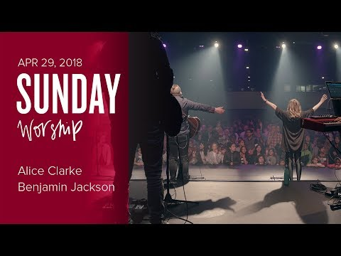 Worship with Alice Clarke & Benjamin Jackson (Sunday, 29 Apr 2018)