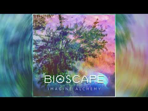 Bioscape - Imagine Alchemy [Album]