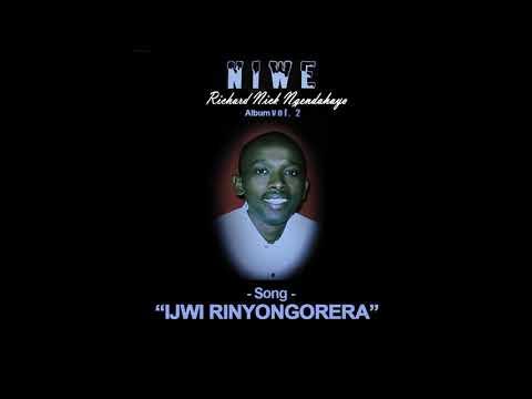 Ijwi rinyongorera by Richard Nick Ngendahayo