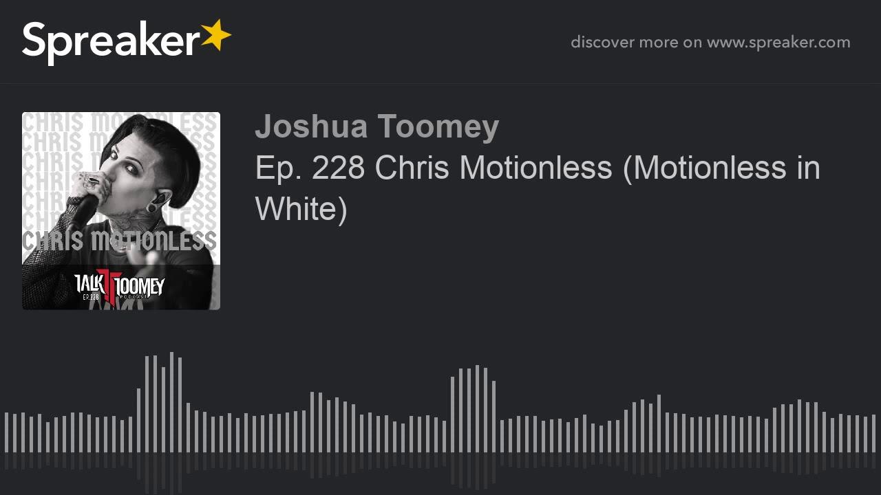 Ep  228 Chris Motionless  Motionless in White