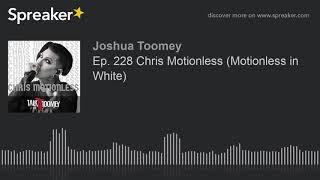 Ep. 228 Chris Motionless (Motionless in White)