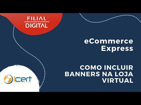 Como incluir Banners na página principal da sua loja - Plataforma FilialDigital - eCommerce Express