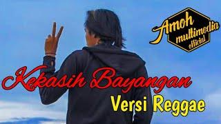 Gambar cover Kekasih Bayangan - Cakra Khan Versi Reggae