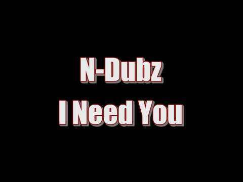 N Dubz I Need You