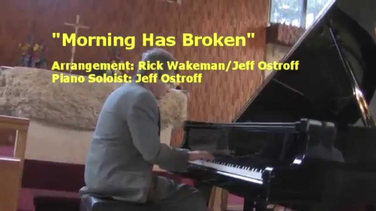 Morning Has Broken - Rick Wakeman/Jeff Ostroff arrangement ...