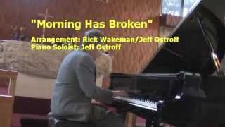 Morning Has Broken - Rick Wakeman/Jeff Ostroff arrangement of Cat Stevens Classic