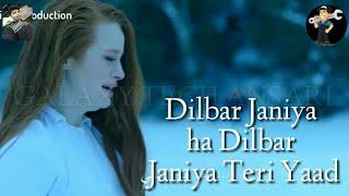 Dilbar Jaaniya ha Dilbar Janiya Teri Yaad Satta