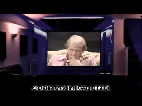 The piano has been drinking, not me (Lyrics On Screen)