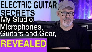 Electric Guitar Secrets | My Studio, Mics, Guitars and Gear Revealed | Tim Pierce | Learn To Play