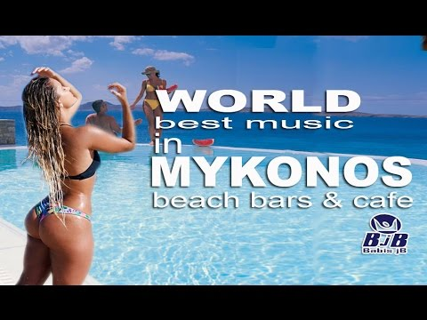 World Best Music in Mykonos Beach Bars Cafe & Pool Parties Babis jb live mix