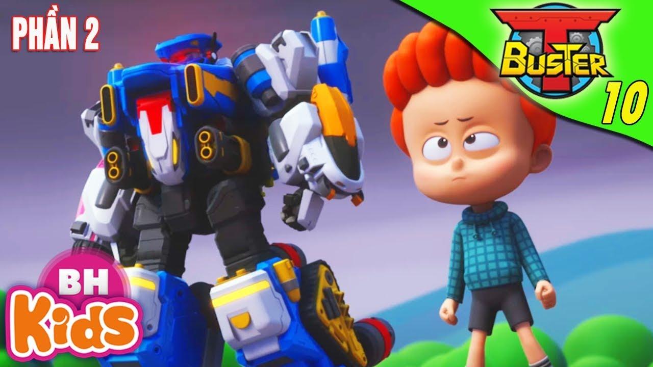 ROBOT Người Máy T-Buster [Phần 2 - 10]: Anh Vẫn Là Đồ Hèn | Phim Hoạt Hình Hay Nhất 2019