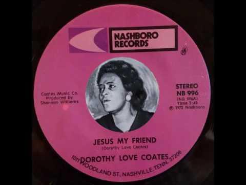 Dorothy Love Coates - Jesus My Friend