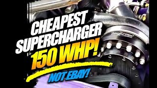 Cheapest SUPERCHARGER 150whp