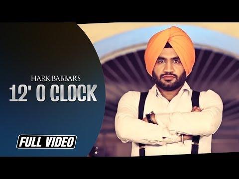 12' o Clock - Full Official Video    Hark Babbar    Angel Records