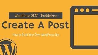 WordPress İlk Yazı Oluşturmak için nasıl?