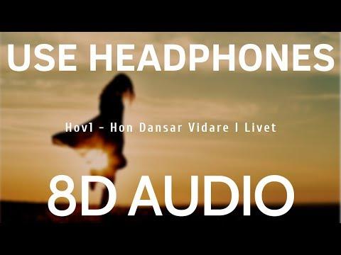 Hov1 - Hon Dansar Vidare I Livet (8D AUDIO)