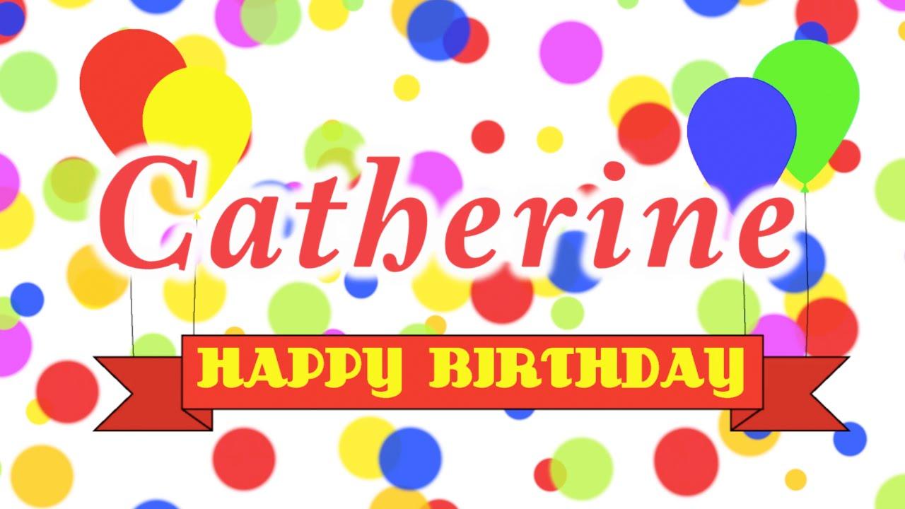 Happy birthday catherine song youtube